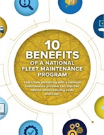 10 Benefits of a National Fleet Maintenance Program